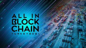 Türkiye'de İlk Blockchain ve Kripto Konferansı 'ALL IN BLOCKCHAIN'' Online Gerçekleşiyor
