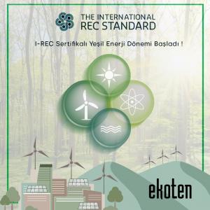 Ekoten'de I-REC Sertifikalı Yeşil Enerji Dönemi Başladı
